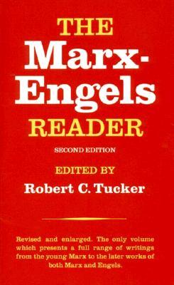 The Marx-Engels Reader By Marx, Karl (EDT)/ Engels, Friedrich (EDT)/ Tucker, Robert C. (EDT)