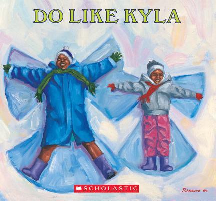 Do Like Kyla By Johnson, Angela/ Ransome, James E. (ILT)